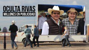 Oculta Rivas millones en publicidad