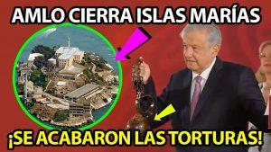 AMLO Cierra la CARCEL de las Islas Marías al Firmar un Histórico Decreto ¡Mira lo que dijo!