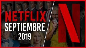 Netflix: Catálogo completo de estrenos de septiembre 2019