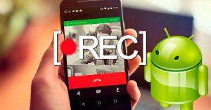 Cómo grabar llamadas de voz y WhatsApp en tu celular