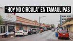 ¿Cómo va funcionar el hoy no circula en Tamaulipas? Aquí te decímos