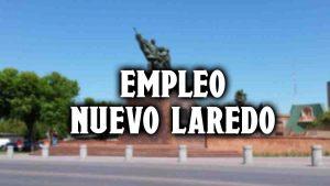 Empleo Nuevo Laredo: hay vacantes que te pueden interesar