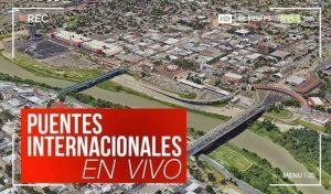 Puentes Internacionales Nuevo Laredo hoy lunes 1 de junio EN VIVO