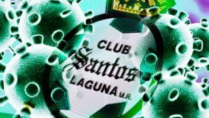 Santos Laguna confirma 30 casos de COVID-19 en su equipo